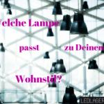 Welche LED-Lampe für welchen Wohnstil? Hier erfahren Sie, was zusammenpasst