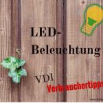LED-Beleuchtung: Diese Tipps geben unabhängige Experten Verbrauchern
